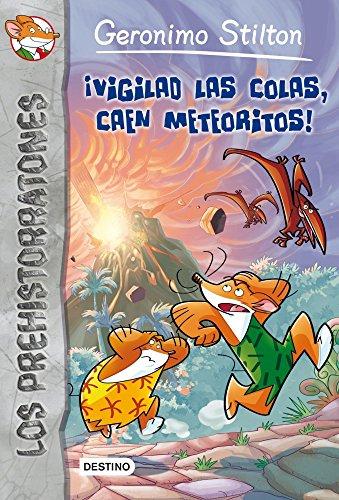 ¡Vigilad las colas, caen meteoritos!: Prehistorratones 2 (Geronimo Stilton) por Geronimo Stilton