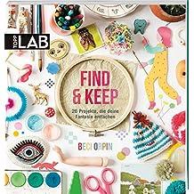 Find & Keep: 26 Projekte, die deine Fantasie entfachen