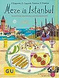 Meze in Istanbul: Kulinarische Spaziergänge und Originalrezepte (GU Kulinarische Entdeckungsreisen)