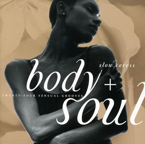 body-soul-slow-caress
