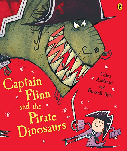Captain Flinn and the Pirate Dinosaurs (Picture Puffin)