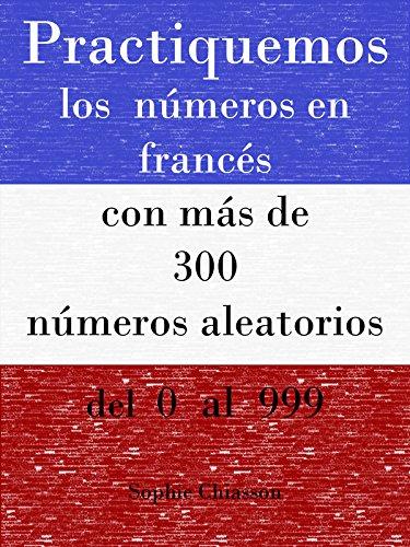Couverture du livre Practiquemos los números en francés con más de 300 números aleatorios del 0 al 999