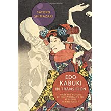 Edo Kabuki in Transition – From the Worlds of the Samurai to the Vengeful Female Ghost