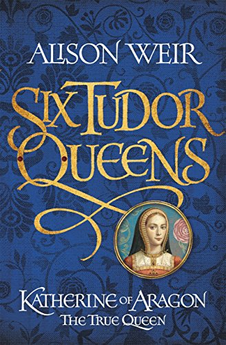 Image result for Book review – Katherine of Aragon, The True Queen – by Alison Weir