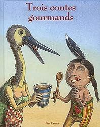 Trois contes gourmands