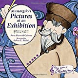 Mussorgsky's Pictures at an Exhibition (Once Upon a Masterpiece) by Anna Harwell Celenza (2016-04-12)