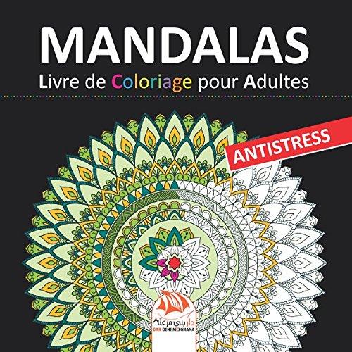 Mandalas - Livre de Coloriage pour Adultes: 36 Mandalas à COLORIER - Antistress par DAR BENI MEZGHANA