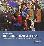 Dal lungo Senna a Firenze. Diario d'artista scritto e dipinto sulle vie d'Europa