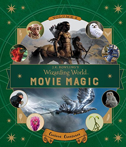 jk-rowlings-wizarding-world-movie-magic-volume-two-curious-creatures