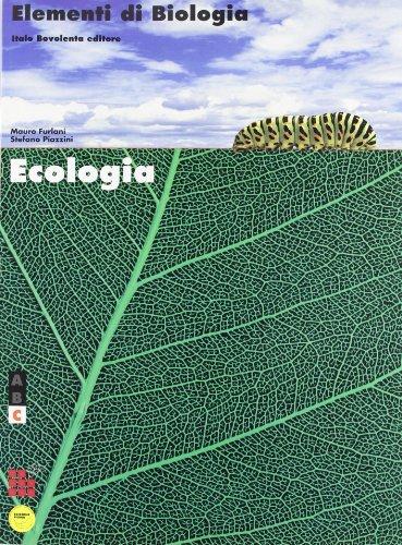 Elementi di biologia. Modulo C: ecologia. Per le Scuole superiori