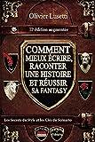Comment mieux écrire, raconter une histoire et réussir sa Fantasy.: Méthode, IIe édition augmentée