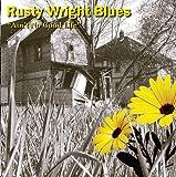 Ain't No Good Life - Rusty Blues Wright