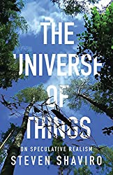 The Universe of Things: On Speculative Realism (Posthumanities)