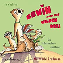 Erwin und die wilden Drei: Ein Erdmännchen-Abenteuer