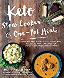 Keto Slow Cooker & One-Pot Meals: Over 100 Simple & Delicious Low-Carb, Paleo and Pri...