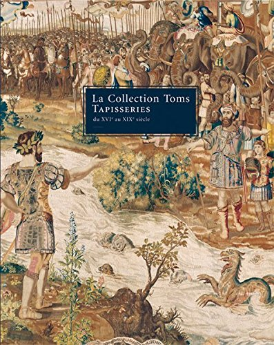 The Toms collection: Tapestries 16th to 19th centuries par Fondation Toms Pauli