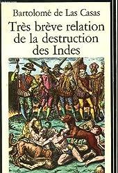Tres breve relation de la destruction des indes. n° 6.