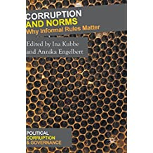 Corruption and Norms: Why Informal Rules Matter (Political Corruption and Governance)