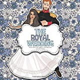 The Royal Wedding: Prince Harry and Meghan Colouring Book: A Creative Colouring Book For Adults and Children * Royal Wedding Memorabilia