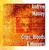 Crips, Bloods & Hoovers