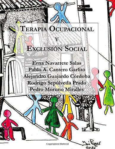 Descargar Libro Terapia Ocupacional y Exclusión Social: Hacia una praxis basada en los derechos humanos de Erna Navarrete Salas