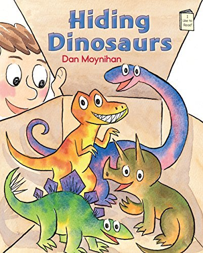 Hiding Dinosaurs (I Like to Read) by Dan Moynihan (2015-08-10)