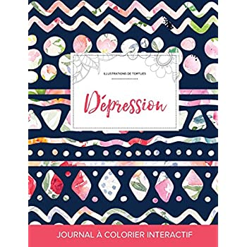 Journal de Coloration Adulte: Depression (Illustrations de Tortues, Floral Tribal)