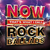 Now That's What I Call Rock Ballads [Clean]