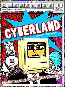 Cyberland: Eine Führung durch den High-Tech-Underground (English Edition) von [Freyermuth, Gundolf S.]