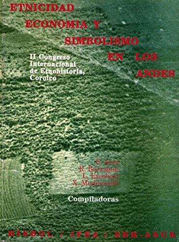 Etnicidad, economía y simbolismo en los Andes: II congreso internacional de etnohistoria. Coroico (Travaux de l'IFÉA)
