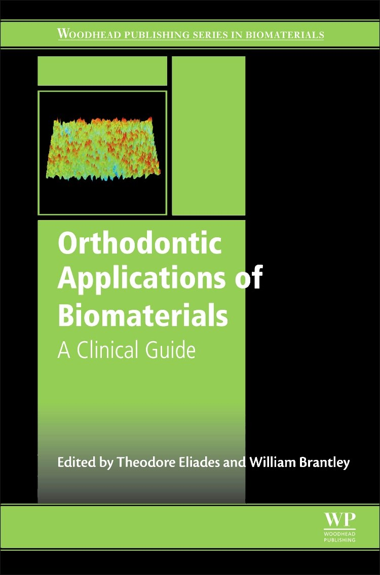 Orthodontic Applications Of Biomaterials A Clinical Guide