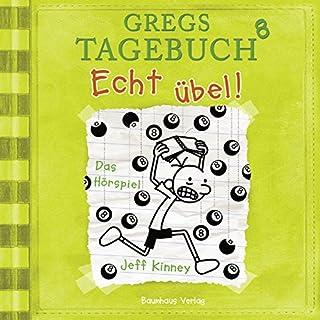 Gregs Tagebuch 8: Echt übel! (Hörspiel)