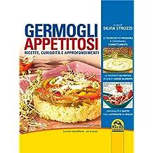 Germogli appetitosi: Ricette, curiosità e approfondimenti (Italian Edition)