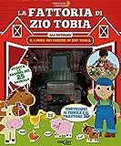 Scarica Libro La fattoria di zio Tobia Crescere costruire Ediz illustrata Con gadget (PDF,EPUB,MOBI) Online Italiano Gratis