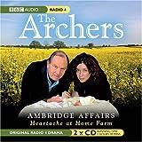 The Archers: Ambridge Affairs Love Triangles: Heartache at Home Farm (BBC Audio)