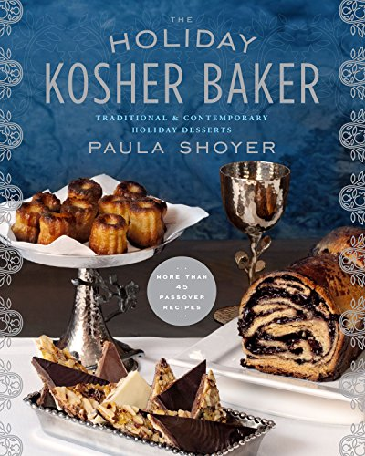 The Holiday Kosher Baker: Traditional & Contemporary Holiday Desserts (English Edition) Holiday Dessert