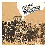 1940-1945 : la vie quotidienne en Belgique : 21 decembre 1984-3 mars 1985, Galerie CGER