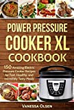 Power Pressure Cooker XL Cookbook: 150 Amazing Electric Pressure Cooker Recipes for Fast, Healthy, and Incredibly Tasty Meals