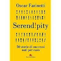 Serendipity  50 storie di successi nati per caso