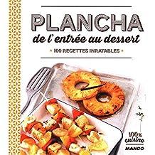 Plancha de l'entrée au dessert : 100 recettes inratables