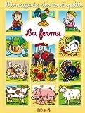 La ferme (Imagerie des tout-petits)