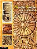 Meubles sculptés : motifs traditionnels...