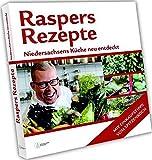 Raspers Rezepte: Niedersachsens Küche neu entdeckt