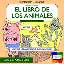 El libro de los animales - Capítulo 1 (Segunda Generación) [The Book of Animals - Chapter 1 (Second Generation)]: Cuando los animales no quieren lavarse. El libro de los animales: Segunda Generación, Volume 1