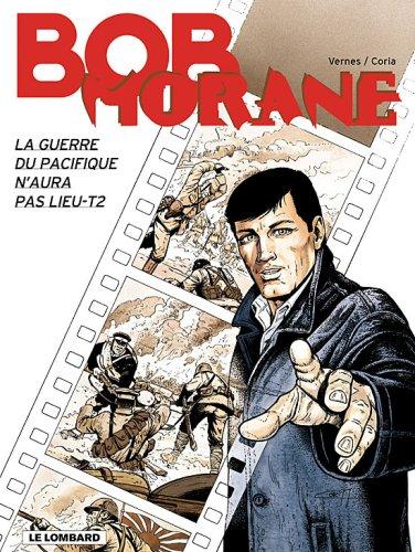 Bob Morane (Lombard) - tome 43 - Guerre du Pacifique n'aura pas lieu T2 (La)