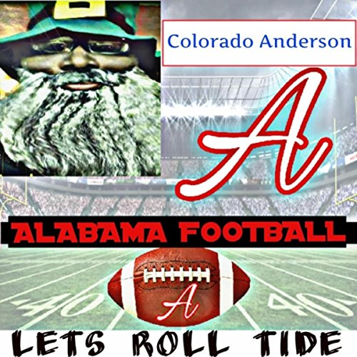 Alabama Football: Let's Roll Tide -