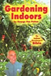 Gardening Indoors: The Indoor Gardene...
