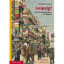 Leipzig! Thousand Years of History
