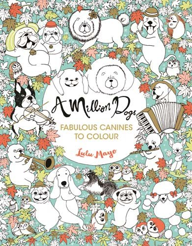 A Million Dogs (Colouring Books)