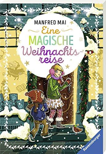 Eine magische Weihnachtsreise (Ravensburger Taschenbücher)